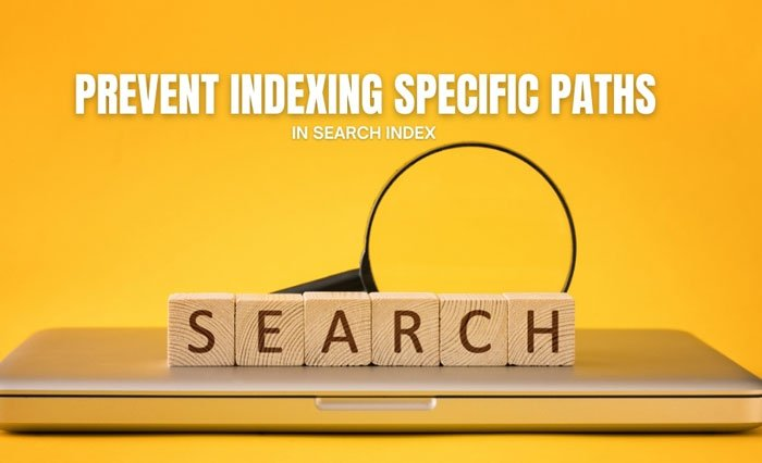 How to prevent users from indexing specific paths in Search Index