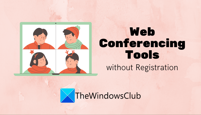 Best free Online Video Conferencing Tools without Registration