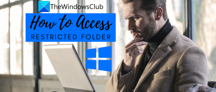 How to Access Restricted Folder in Windows 10