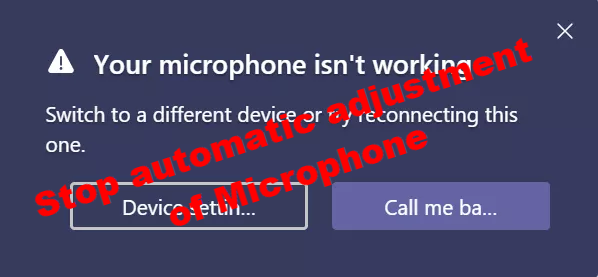 Stop automatic adjustment of Microphone