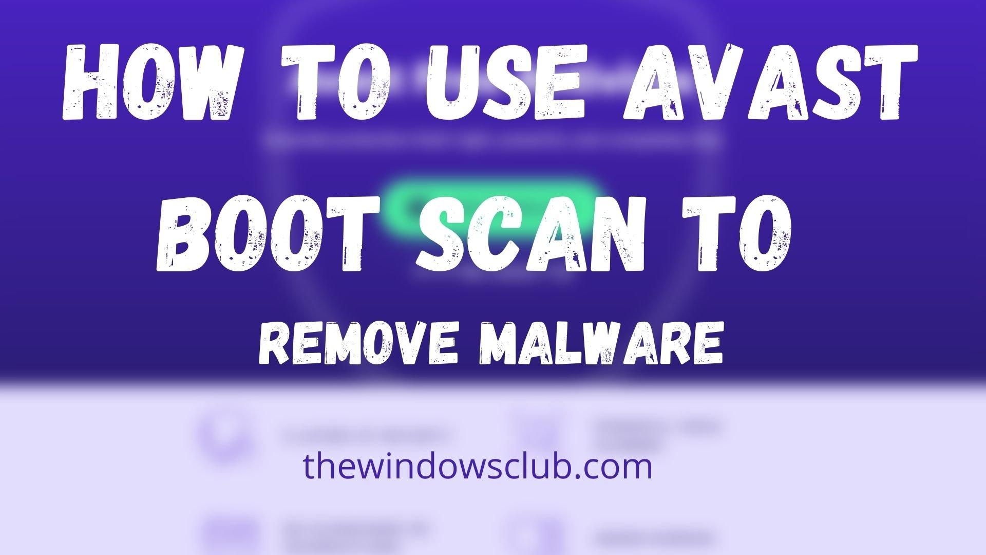 Avast Boot Scan Malware