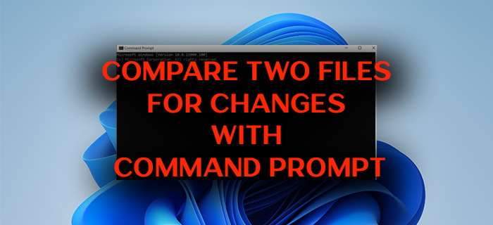 Compare Two Files for Changes With Command Prompt
