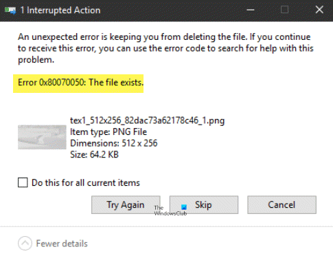 Error 0x80070050, The file exists