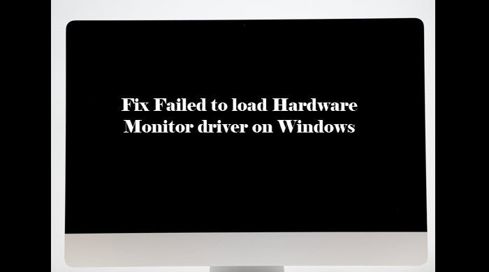 Fix Failed to load Hardware Monitor driver on Windows