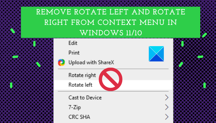 Remove Rotate Left and Rotate Right from Context Menu in Windows 11/10