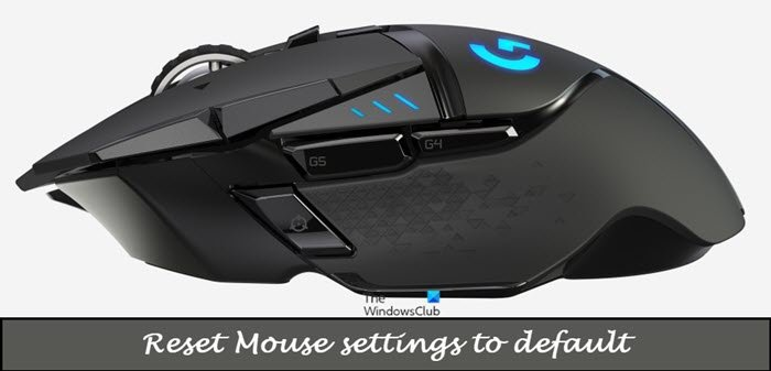 Reset Mouse settings to default