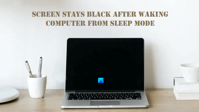 Screen stays black after waking computer from Sleep Mode