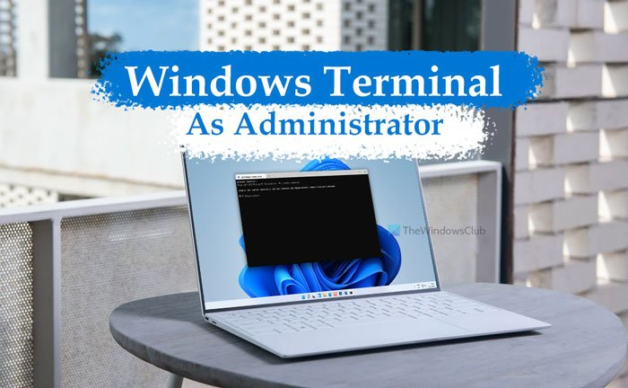 How to open Windows Terminal as administrator in Windows 11