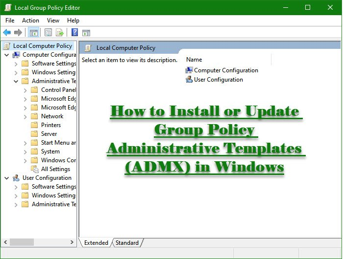 How to Install or Update Group Policy Administrative Templates (ADMX) in Windows