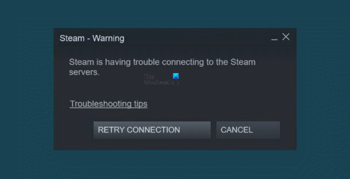 Steam is having trouble connecting to Steam servers