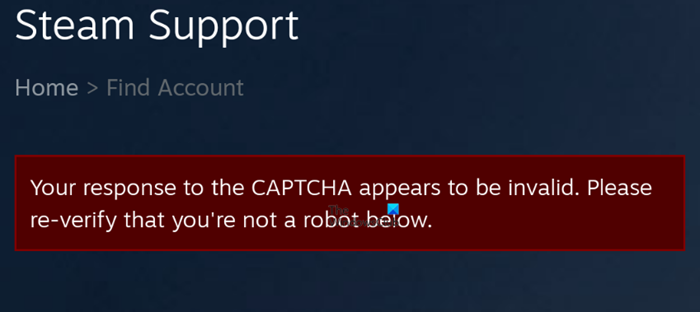 Your response to the CAPTCHA appears to be invalid steam