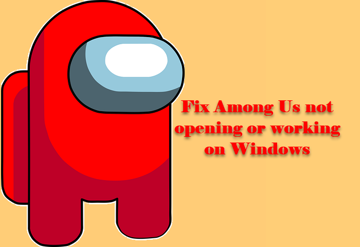 Among Us not working or opening on Windows