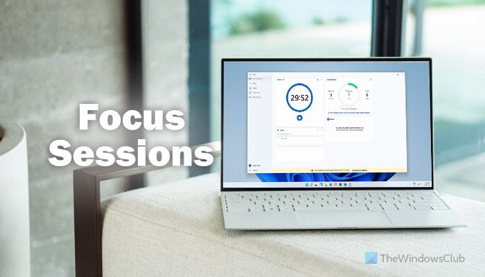 How to enable and use Focus Sessions in Windows 11
