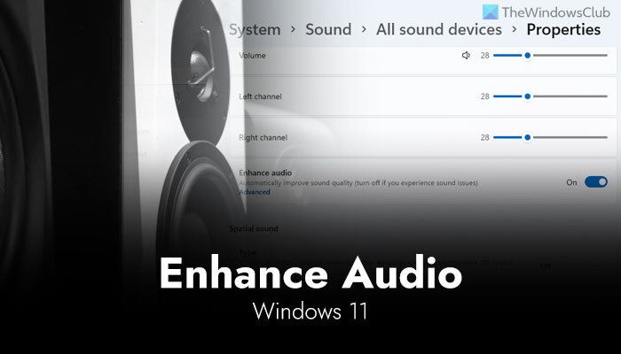 How to use Enhance audio feature on Windows 11