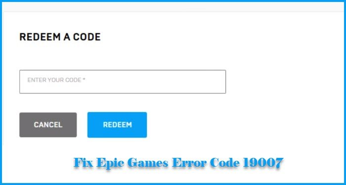 How to fix Epic Games Error Code 19007, Code does not exist