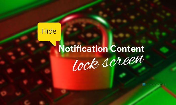 How to hide notification content on lock screen on Windows 11/10