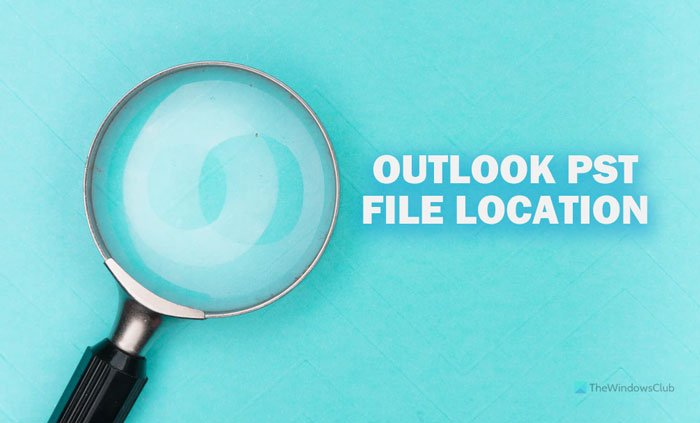 Location of Outlook PST file, how to access and create it