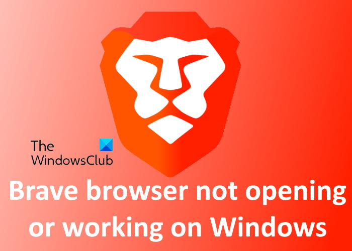 Brave browser not opening on Windows