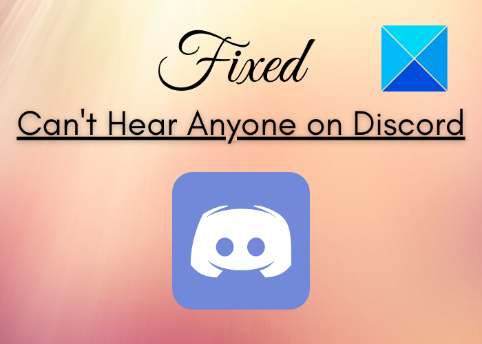 Can't Hear Anyone on Discord: FIXED