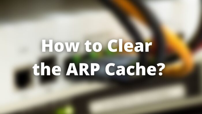 How to Clear ARP Cache in Windows 11 & 10