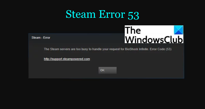 How to Fix Steam Error Codes 53 and 101 on Windows PC
