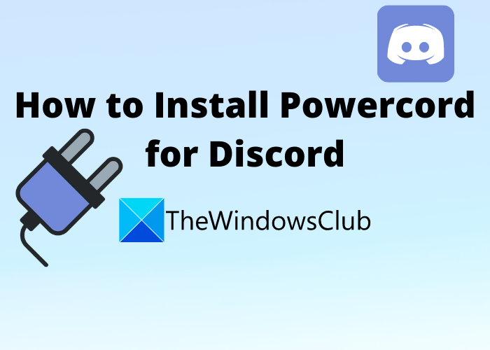 How to Install Powercord for Discord on Windows PC