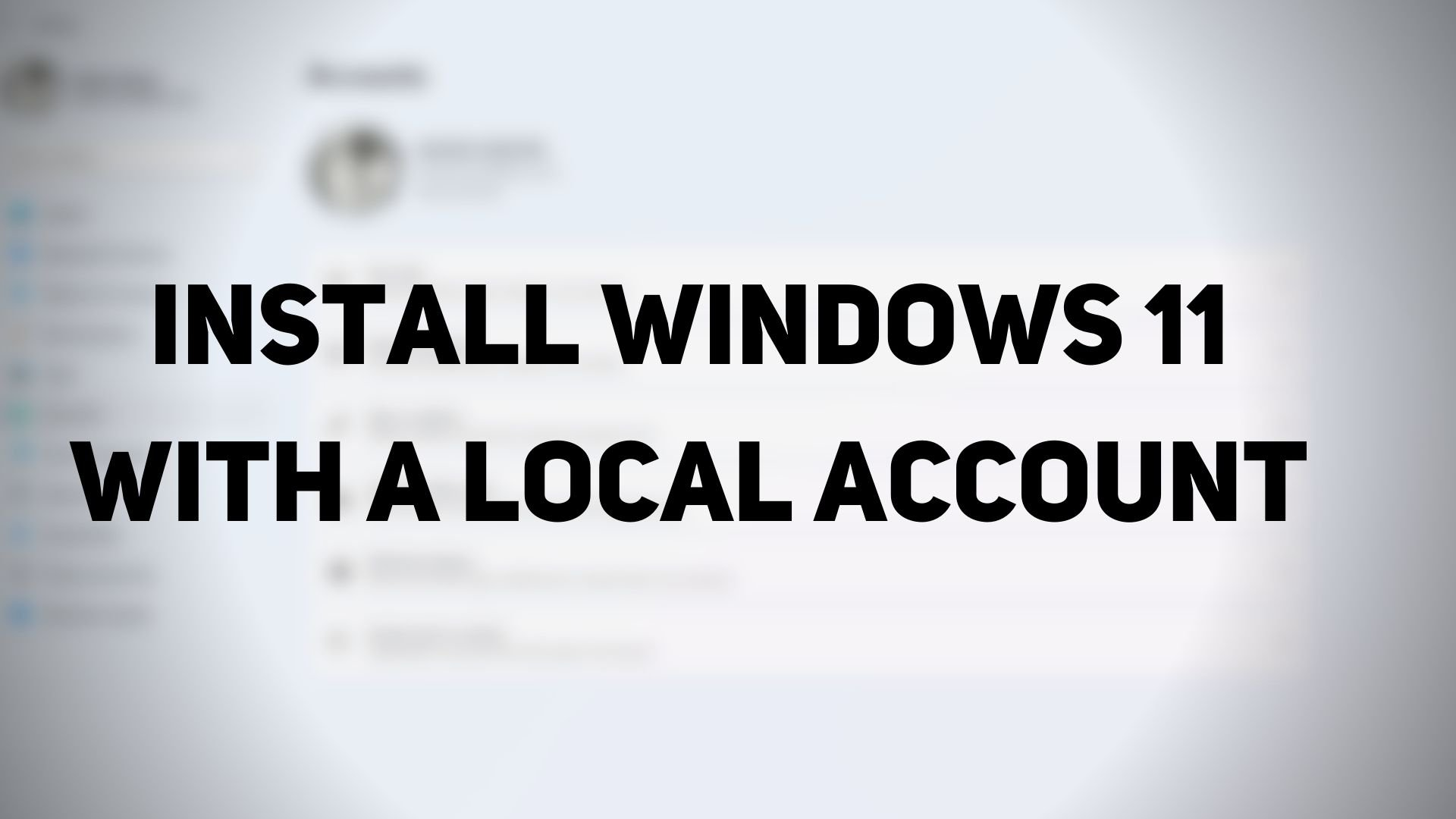 Install Windows 11 with a Local Account