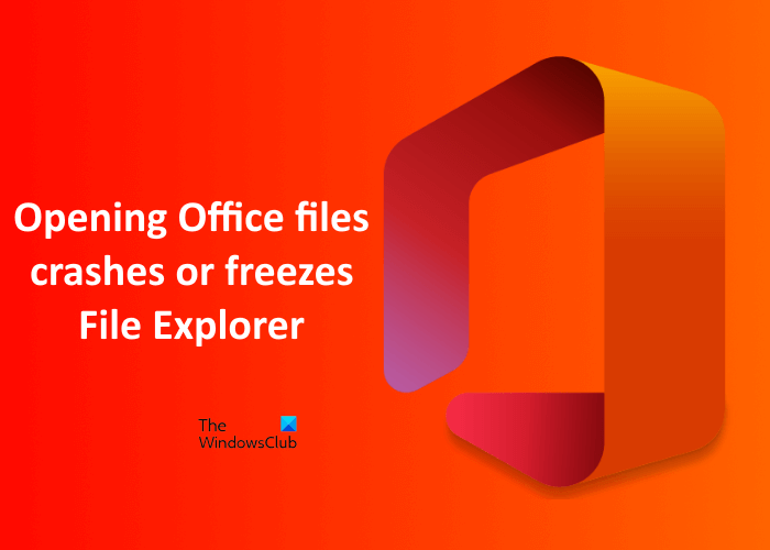 Opening Office files crashes File Explorer