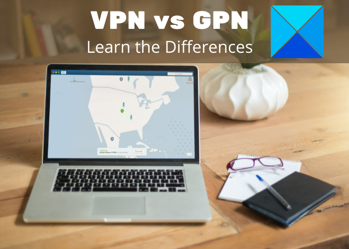 VPN vs GPN - Differences Explained