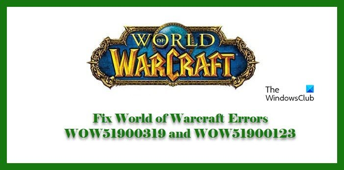 Fix World of Warcraft Errors WOW51900319 and WOW51900123