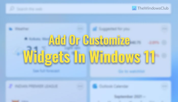 How to add or customize Widgets in Windows 11