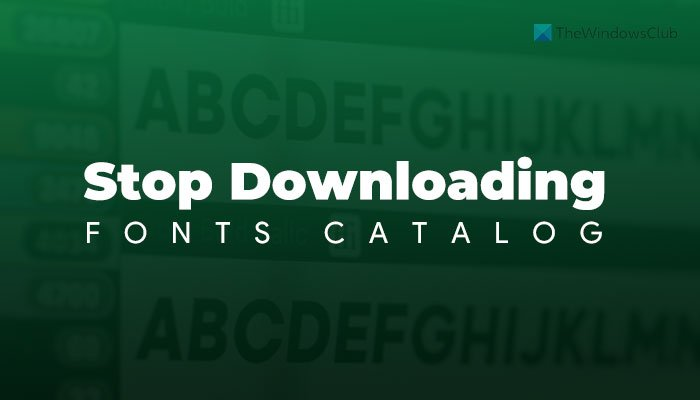 How to allow or block Windows from downloading fonts catalog