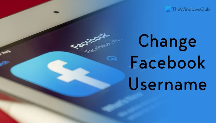 How to change your Facebook username on web and mobile