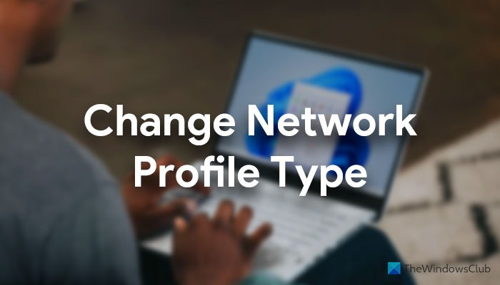 How to change Network Profile Type in Windows 11
