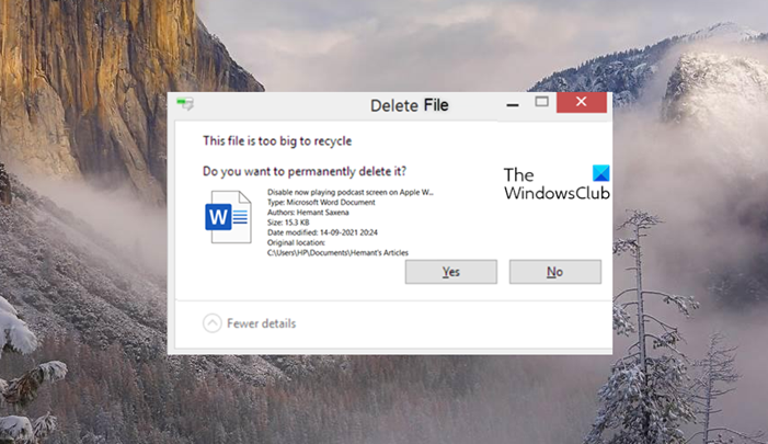 This file is too big to recycle, Do you want to permanently delete it