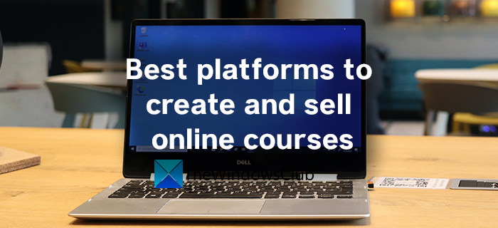 Best Platforms to create and sell Online Courses