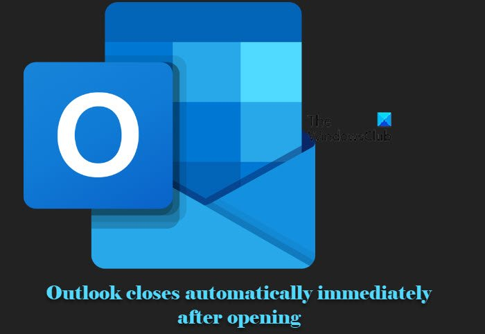 Outlook closes automatically immediately after opening