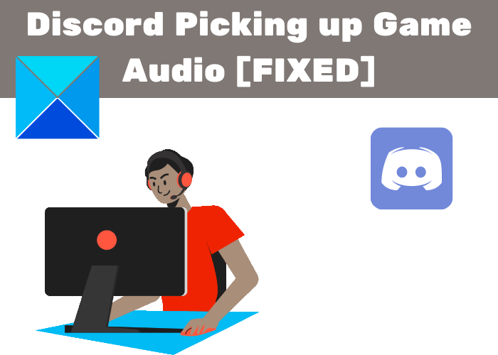 Discord Picking up Game Audio [FIXED]