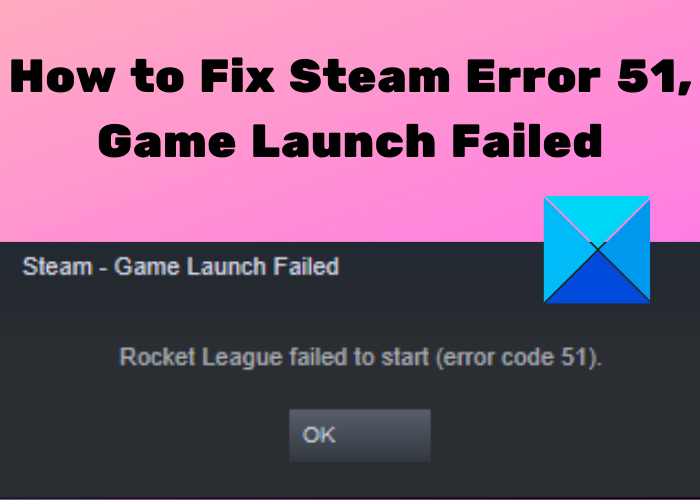 How to Fix Steam Error 51, Game Launch Failed