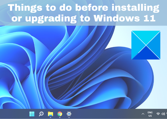 Things to do before installing or upgrading to Windows 11