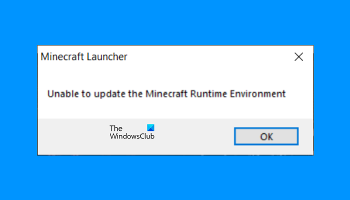 Unable to update Minecraft Runtime Environment