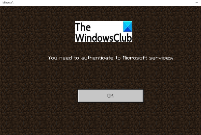 You Need to authenticate to Microsoft Services - Minecraft error