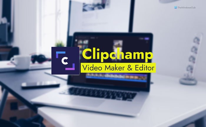 How to use Clipchamp free online video maker and editor app in Windows 11