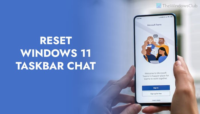How to reset Windows 11 Taskbar Chat to factory defaults