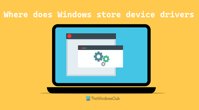 where windows stores drivers
