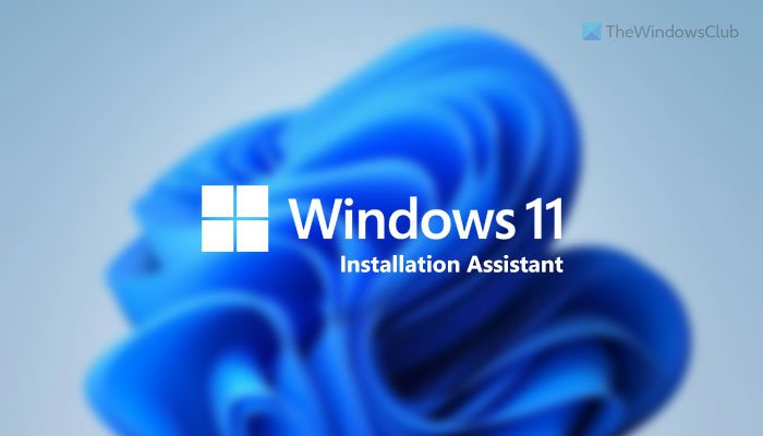 How to use Windows 11 Installation Assistant to install Windows 11